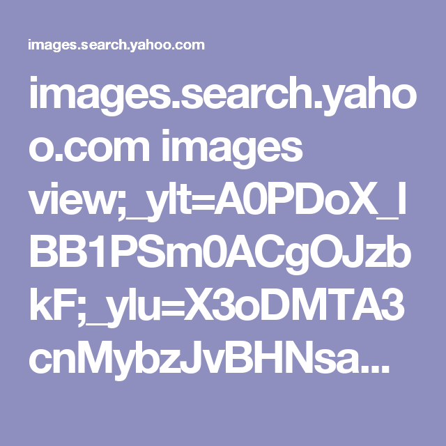 Images.search.yahoo.com Images View;_ylt=A0PDoX