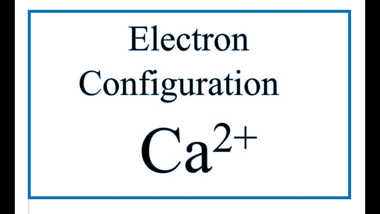 Ca 2+ Electron Configuration (Calcium Ion) | Electron ...