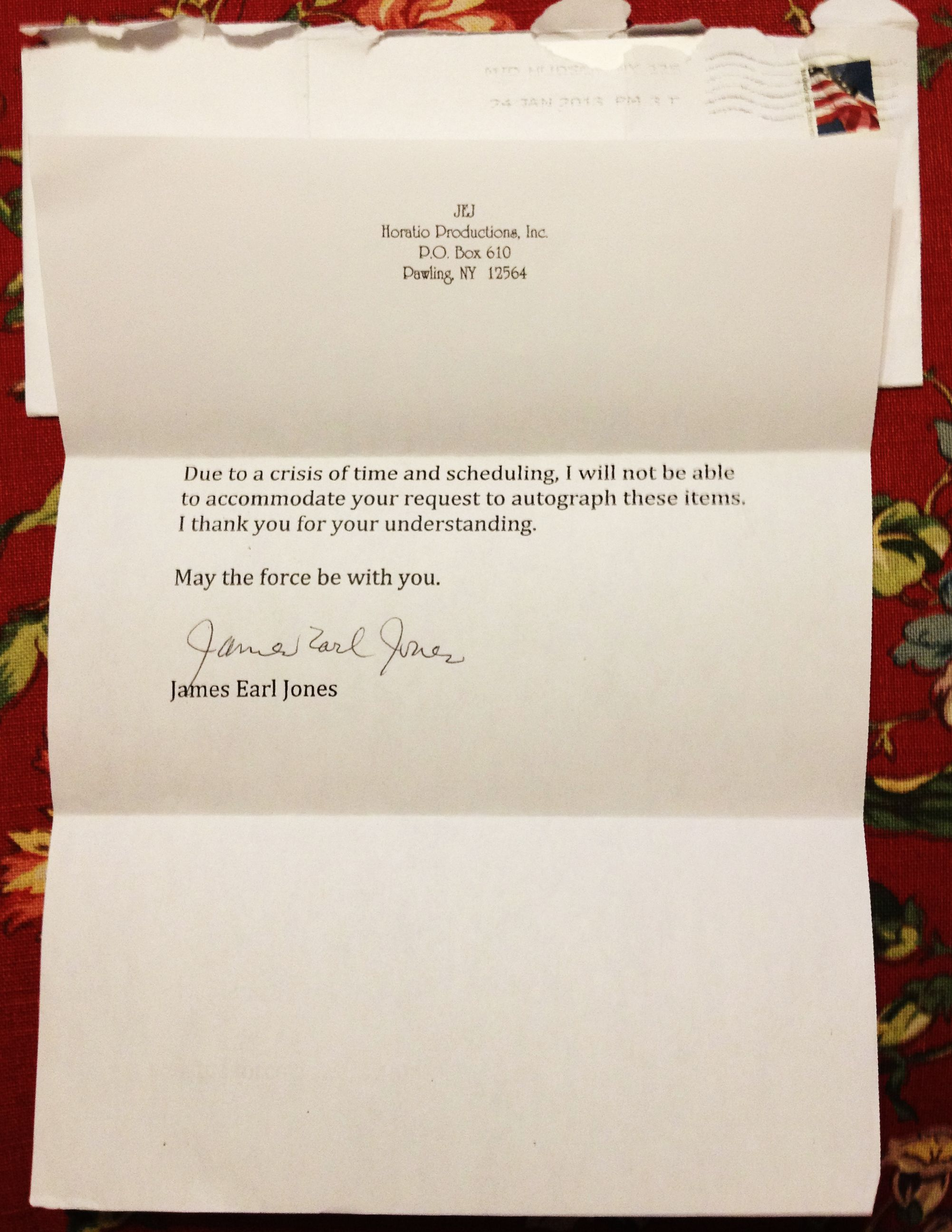 James Earl Jones.  Signed letter stating that he is unable at the moment to sign the photos I sent.