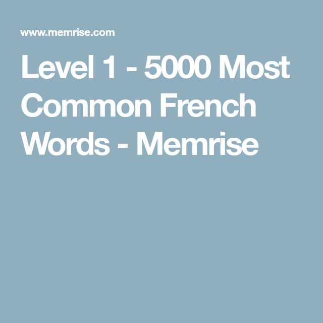 Level 1 5000 Most Common French Words Memrise Common French Words French Words Words