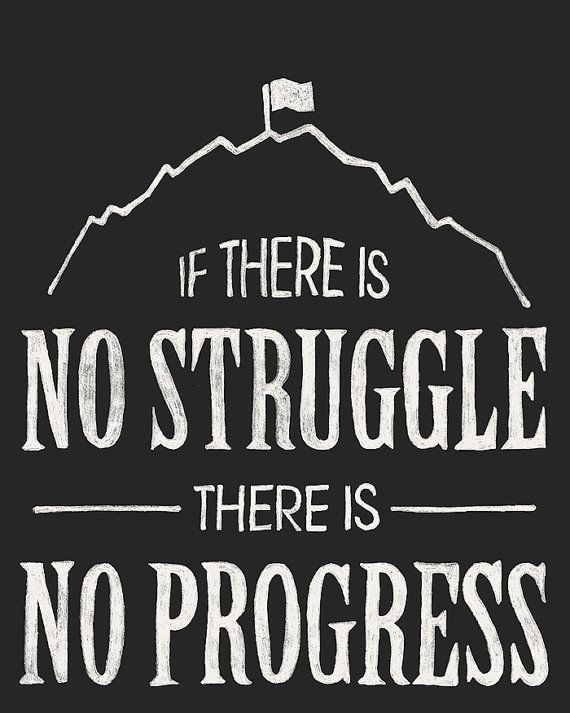 Quotes About Progress Amusing No Struggle No Progress  Quote From Fredericksunnychampagne
