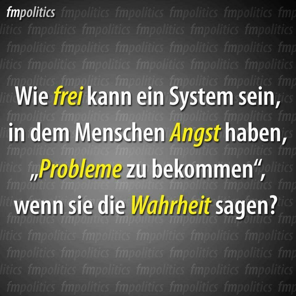 """Wie frei kann ein System sein, in dem Menschen Angst haben, """"Probleme zu bekommen"""", wenn sie die Wahrheit sagen?"""