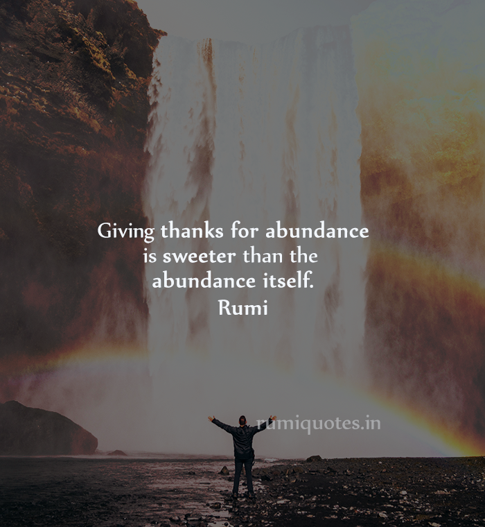 Giving Thanks Quotes Rumi Quotes Rumi Love Quotes Rumi Quotes Life