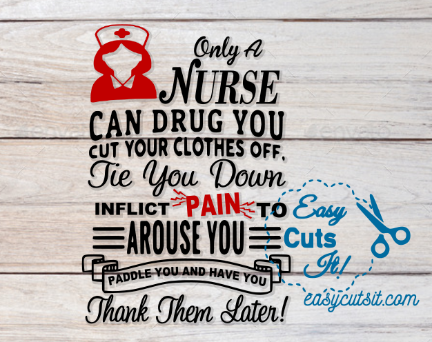 Only A Nurse.... SVG, DXF, EPS, PDF plus Nurse decals