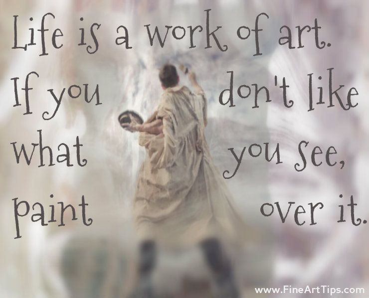 Empowering Quotes About Life & Art Quote life, Wisdom