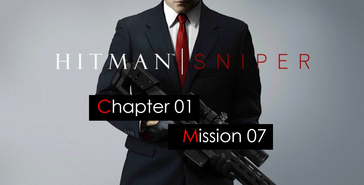 f43e5a693222bde5c834b8ed6e9c1aa2 hitman sniper gameplay chapter 1 mission 7 of 10 objective 01