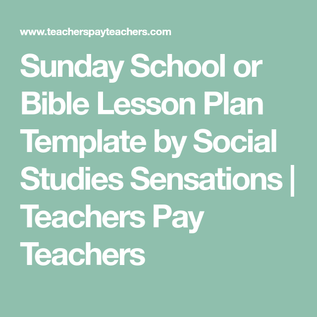 Sunday School Or Bible Lesson Plan Template By Social Studies
