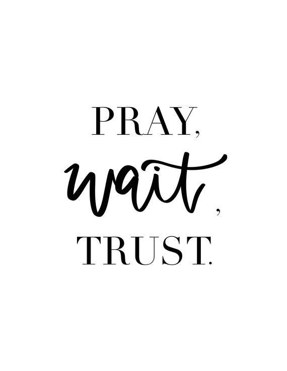 Pray, Wait, Trust printable wall art digital download