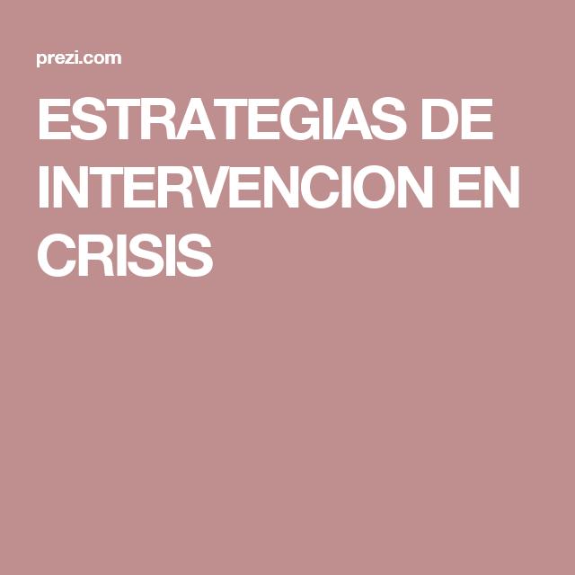 Pin On Técnicas De Intervención En Crisis
