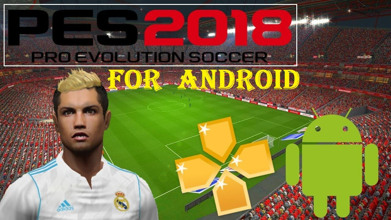 Download PES 2018 iSO PPSSPP for Android GamePlay Free