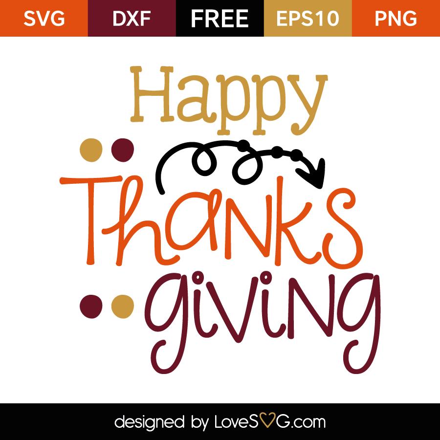 Happy Thanksgiving Lovesvg Com Svg Thanksgiving Design Cricut