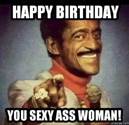 flirting moves that work on women meme birthday pictures for a