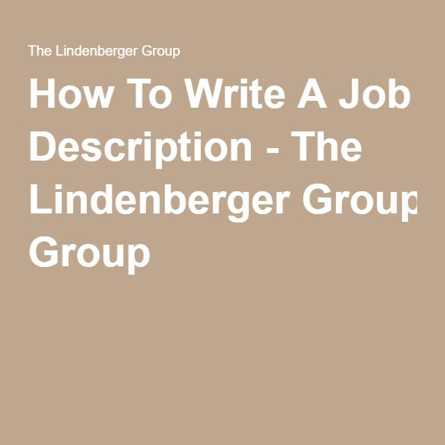 How To Write A Job Description - The Lindenberger Group Human - human resource job description