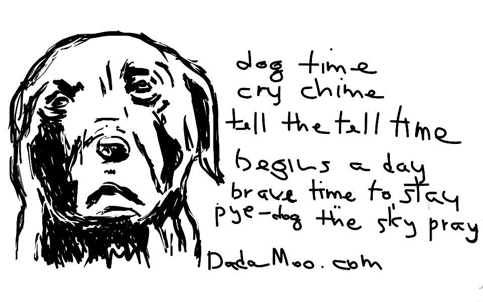 Dada Dog Poem And Drawing Dog Poems Dog Drawing Poems