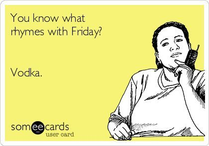 you know what rhymes with friday - Google Search