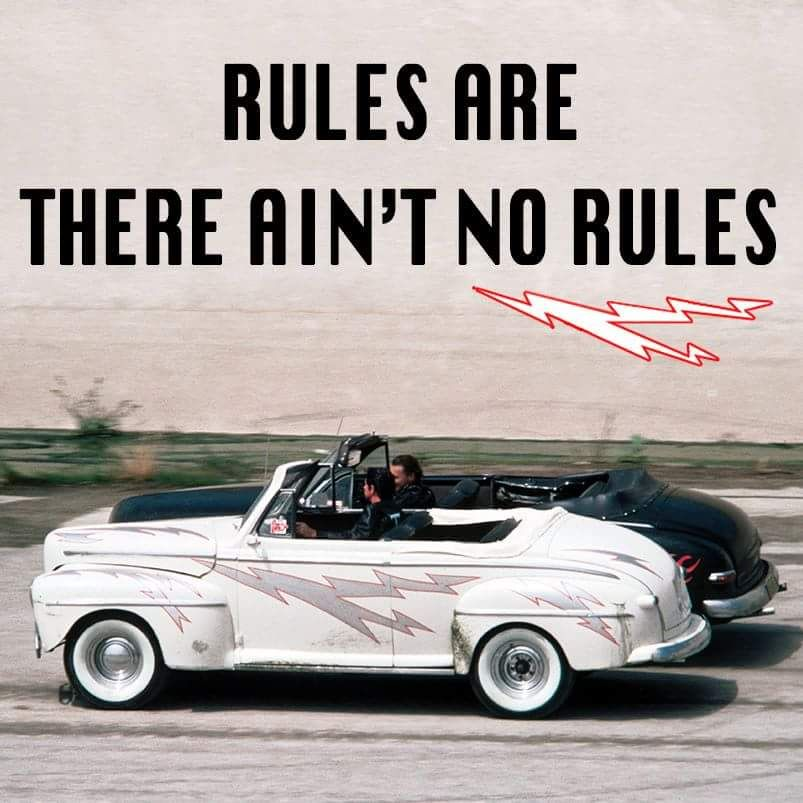 The Rules Are There Aint No Rules Grease