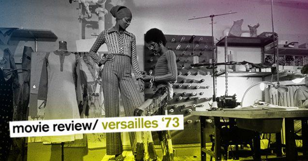 MOVIE REVIEW: VERSAILLES '73