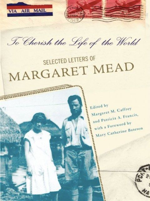 Margaret MeadS Beautiful Letter Of Advice To Her Younger Sister