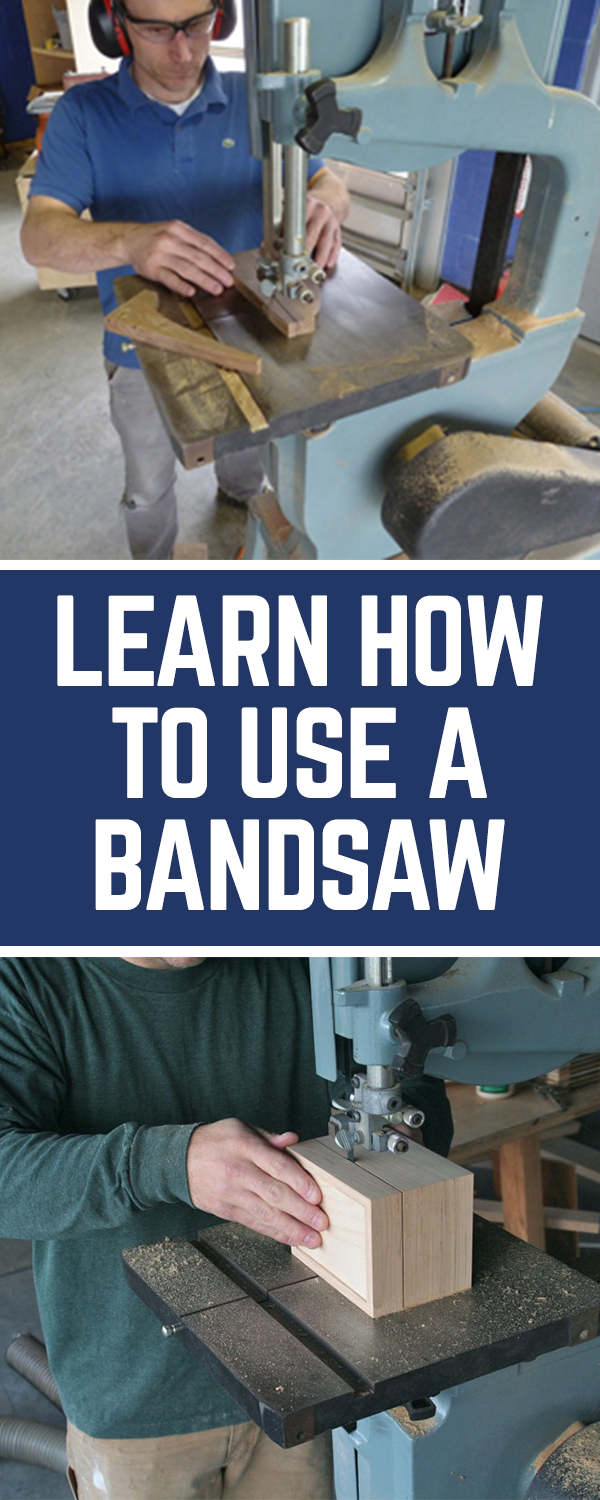 Learn How To Use A Bandsaw Bandsaw Woodworking Woodworking Tips
