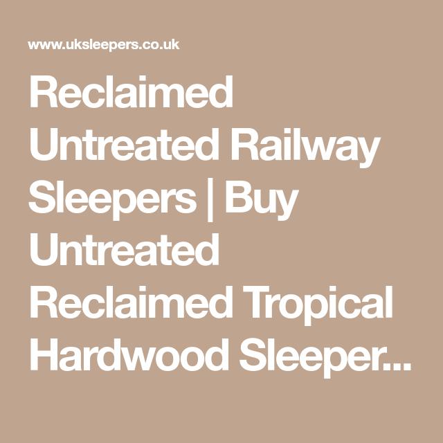 Reclaimed Untreated Railway Sleepers | Buy Untreated ...