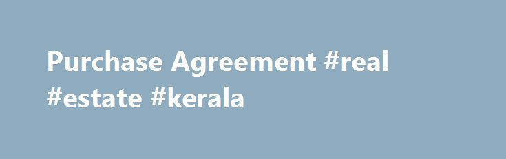 Purchase Agreement #real #estate #kerala http\/\/real-estate - purchase agreements