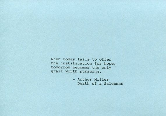 Arthur Miller Quote Death Of A Salesman When Today Fails To Offer Unique Death Of A Salesman Quotes