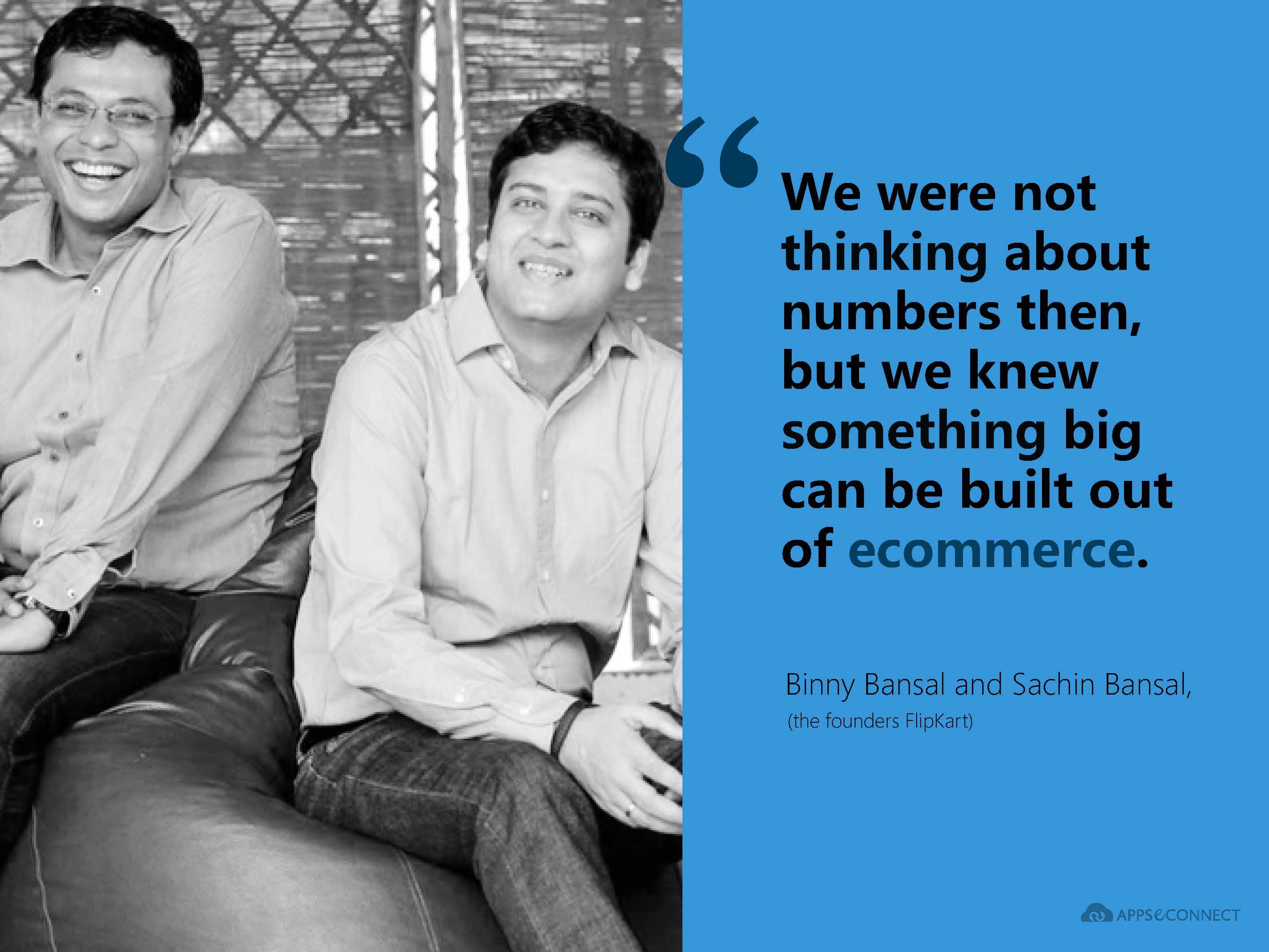 Quotes from binnybansal and sachinbansal founder flipkart