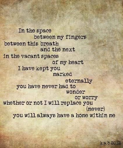 You Will Always Have A Place In My Heart Poetry Love Quotes