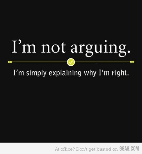 Im not arguing. - Funny