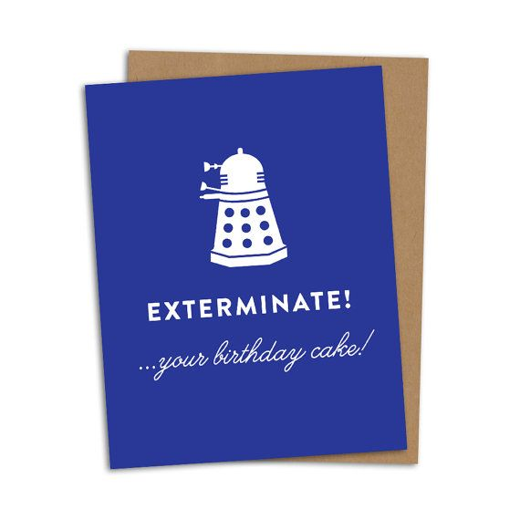 Doctor Who Birthday Card Exterminate Your By Thedetroitcardco 400