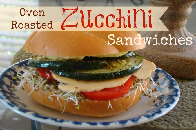 Oven Roasted Zucchini Sandwiches.  Zucchini is not just for zucchini bread!