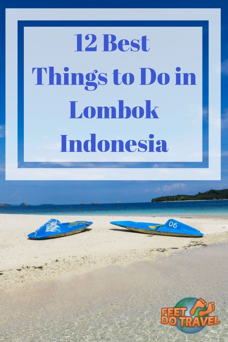 12 Best Things To Do In Lombok Indonesia Asia Travel Indonesia