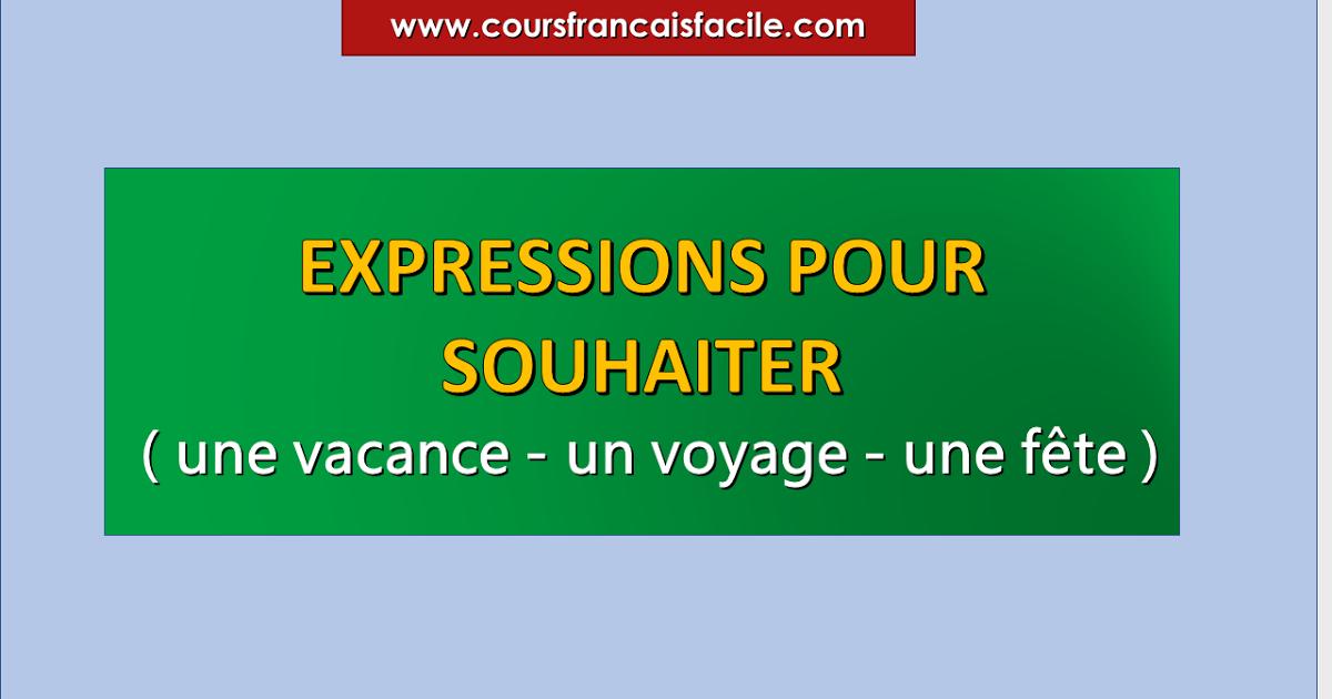 Expressions Pour Souhaiter Une Vacance Un Voyage Une Fete Expressions Apprendre Le Francais Bon Conge