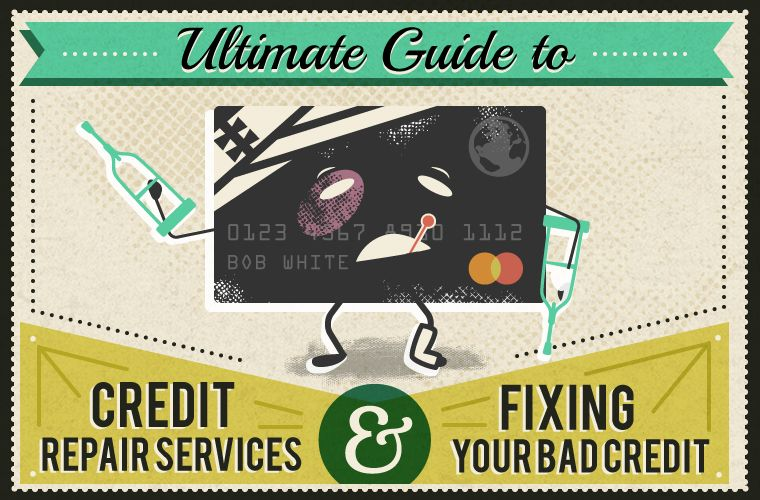 Ultimate Guide to Credit Repair Services and Fixing Bad