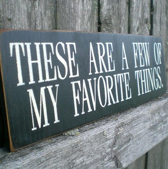 To put on a photo wall. Primitive Wood Sign- These Are A Few Of My Favorite Things