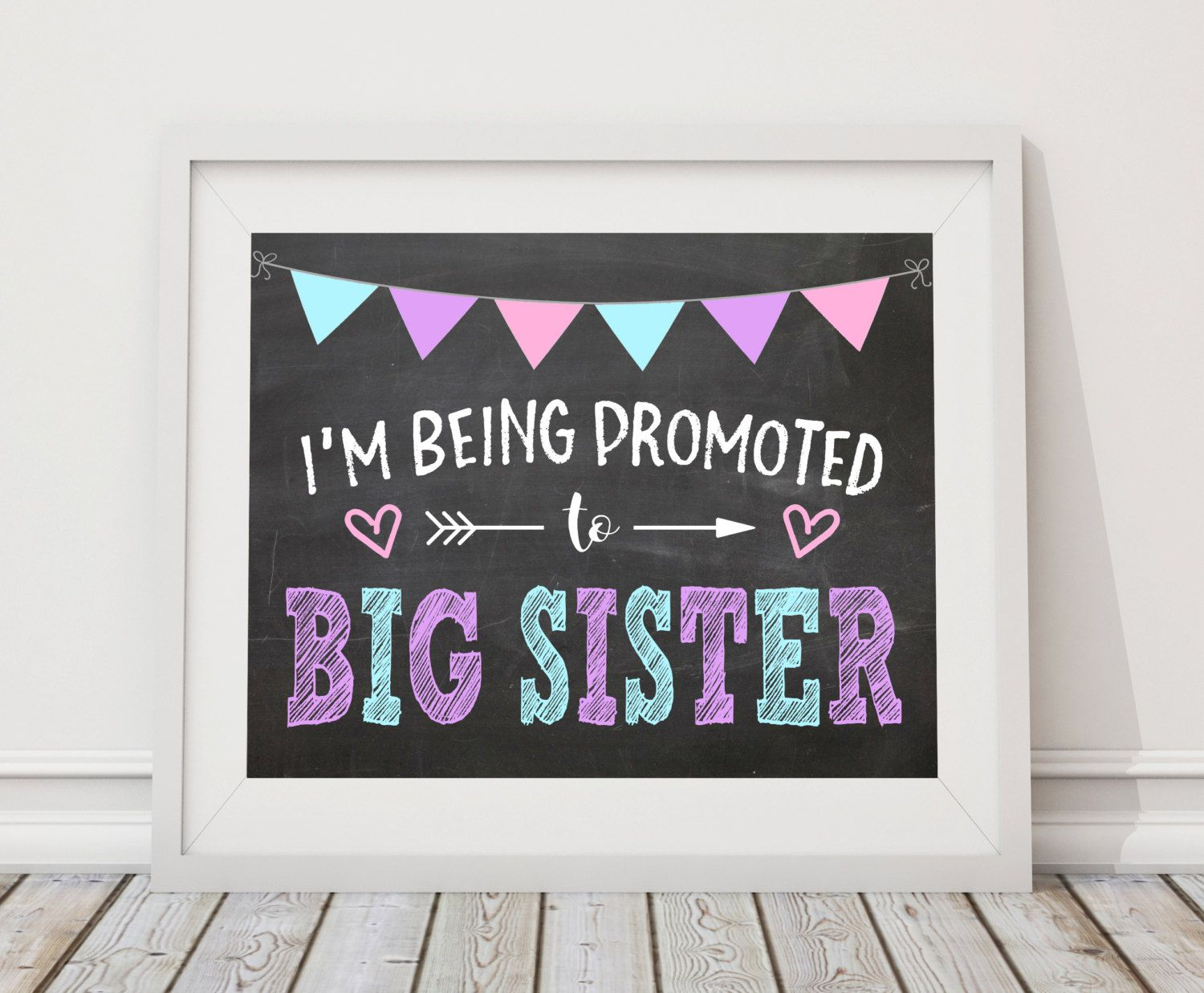 I'm Being Promoted To Big Sister Printable Sign || 8