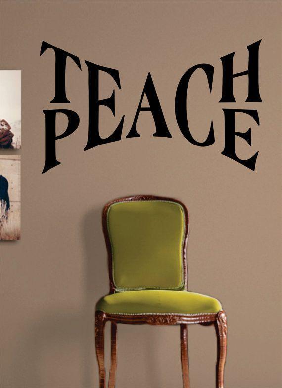 teach peace quote decal sticker wall vinyl decor art | bulletin