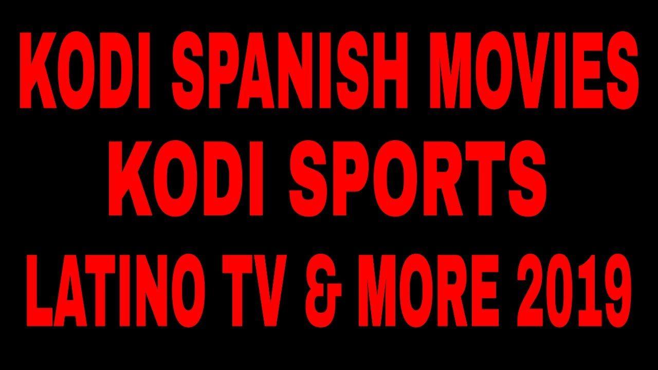 Kodi sports live addon Spanish movies Latino tv show 2019 … | Kodi