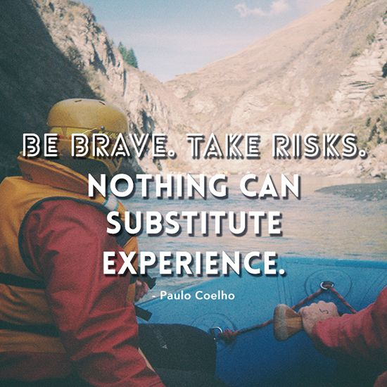 Be brave, take risks!  Source: Holbrook Travel  #travel #quote #experience #gourmettrails