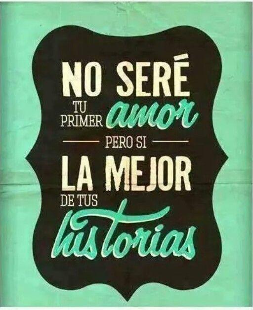 No seré tu primer amor....