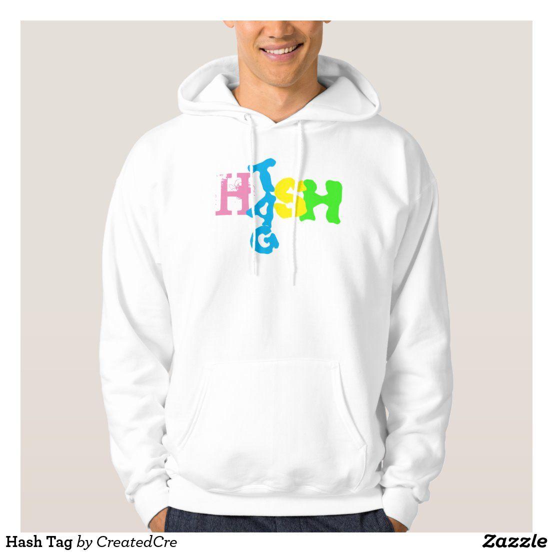 Hash Tag Sweatshirt Zazzle Com Hoodies Sweatshirts Gents T Shirts [ 1106 x 1106 Pixel ]