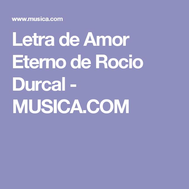 letra de amor eterno de rocio durcal - musica | lyrics