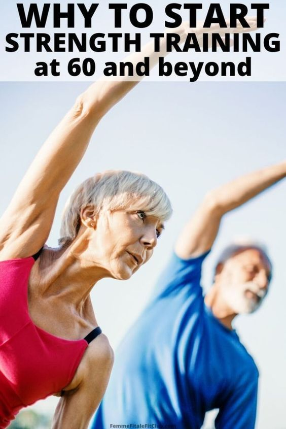 Why You Should Start Strength Training in Your 60's and Beyond