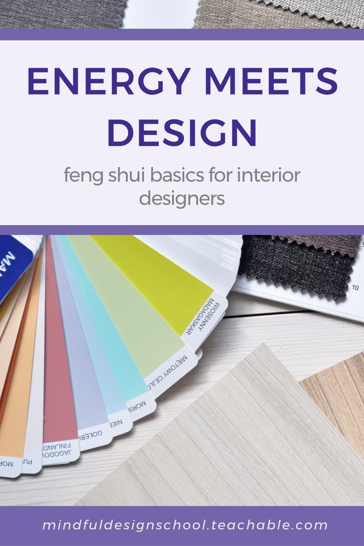 Energy Meets Design Feng Shui Basics For Interior Designers Feng Shui Basics Feng Shui Interior Design Business