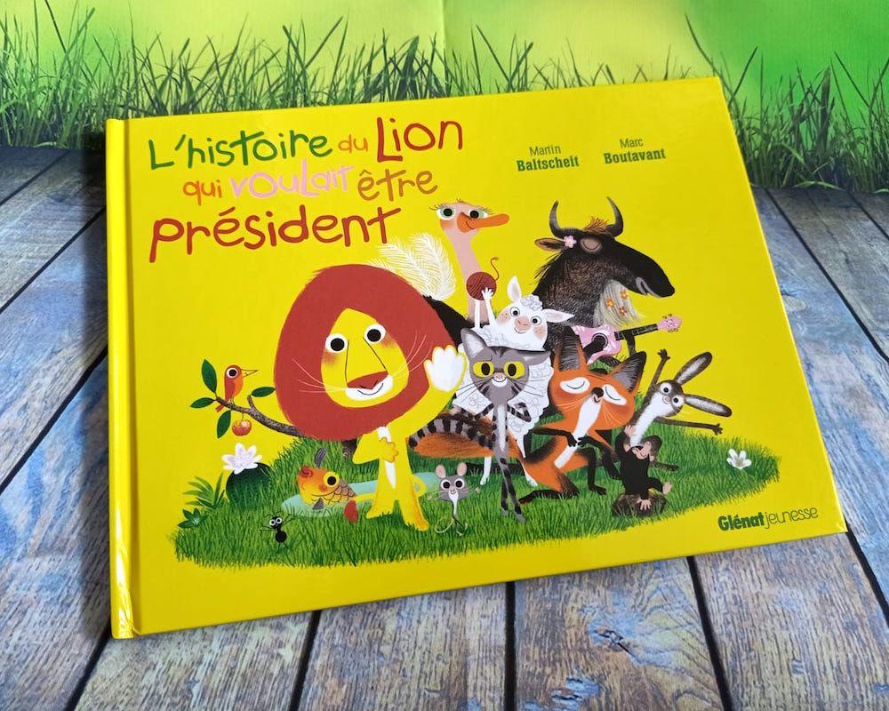 L Rsquo Histoire Du Lion Qui Voulait Etre President Histoire Enfant Livre Ado Livre Jeunesse
