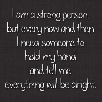 I Am Strong But Sometimes Quotes Inspirational Quotes Words