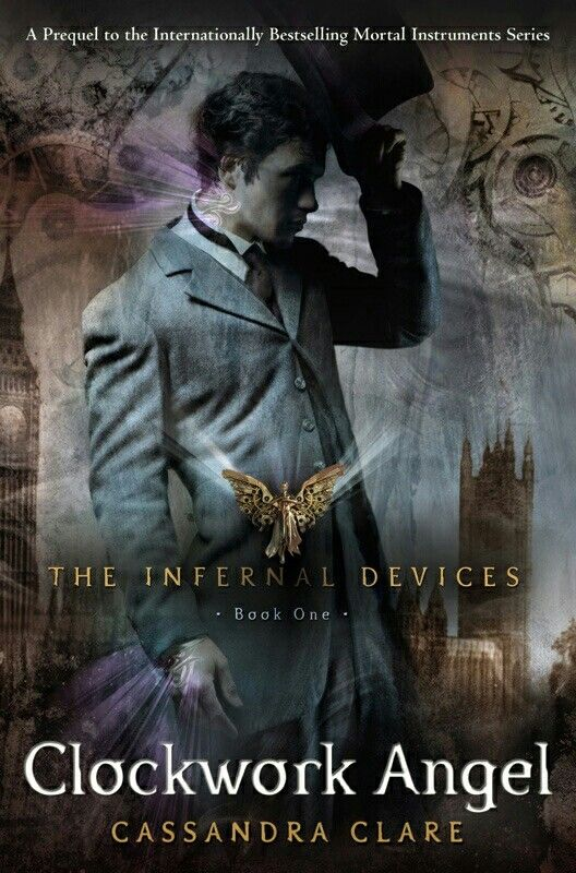 Clockwork Angel (The Infernal Devices #1 ) by Cassandra Clare