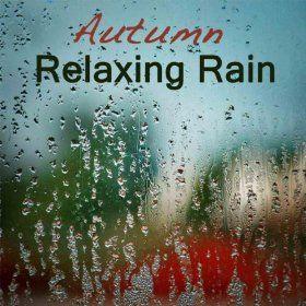 autumn Rain Peaceful | Autumn Relaxing Rain Sound: Relaxing Sounds of Rain, Relaxation Nature ...
