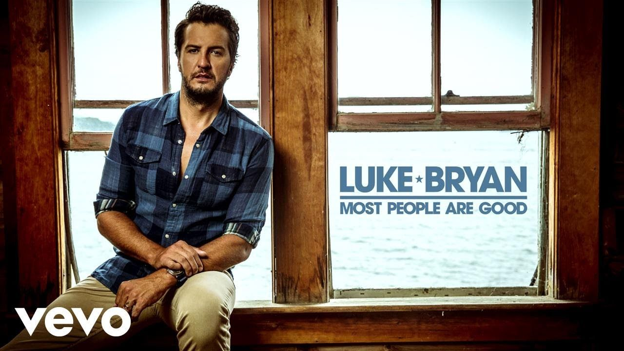 Luke Bryan - Most People Are Good (Audio) - YouTube | Luke Bryan