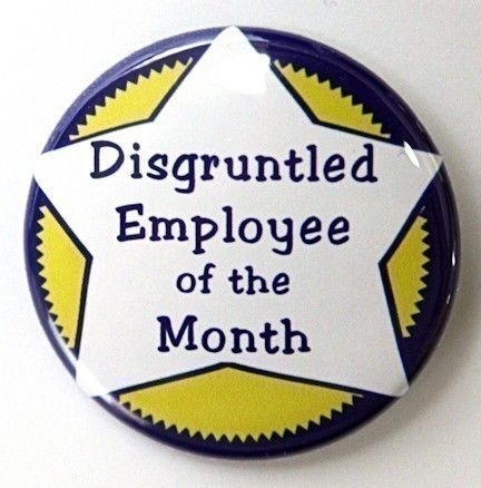 Disgruntled Employee Of The Month - Pinback Button Badge 1 1/2 inch